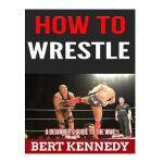 【预订】How to Wrestle: A Beginner's Guide to the Wwe