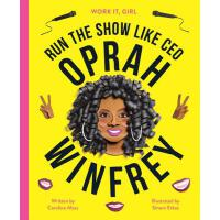 【预订】Work It, Girl: Oprah Winfrey: Run the Show Like CEO