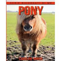【预订】Pony: Libro Sui Pony Per Bambini Con Foto Stupende & St