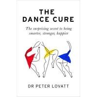 预订The Dance Cure:The surprising secret to being smarter, str