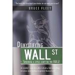 【预订】Demystifying Wall Street: Shedding a Little Light on th