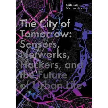 【预订】The City of Tomorrow: Sensors, Networks, Hackers, and the Future of Urban Life 预订商品,需要1-3个月发货,非质量问题不接受退换货。