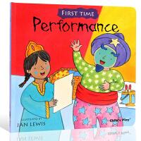英文原版绘本 First Time Performance 表演 Child's Play 出版 儿童启蒙图画书 亲子