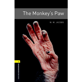 Oxford Bookworms Library: Level 1: The Monkey's Paw 牛津书虫分级读物1级:猴爪(英文原版)