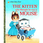 Kitten Who Thought He Was Mouse (Little Golden Book)  自己是老鼠的猫(金色童书) ISBN 9780375848223