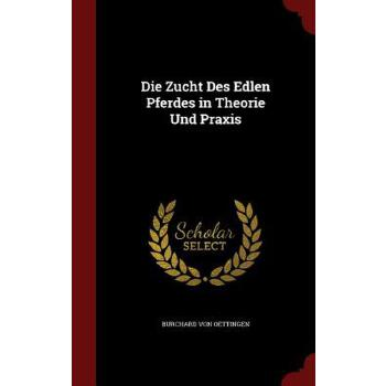 【预订】Die Zucht Des Edlen Pferdes in Theorie Und Praxis 预订商品,需要1-3个月发货,非质量问题不接受退换货。