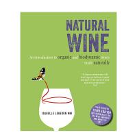 【�A�】Natural Wine天然葡萄酒:有�C生物�恿ζ咸丫漆�造指南 英文原版品酒�酒指南