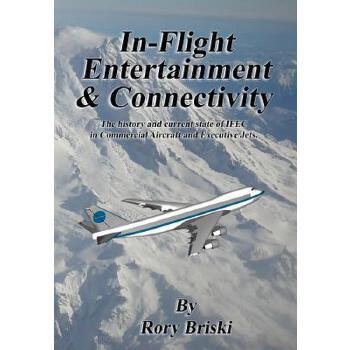 【预订】In-Flight Entertainment & Connectivity: The History and Current State of Ifec in Commercial Aircraft and Executive Jets. 预订商品,需要1-3个月发货,非质量问题不接受退换货。