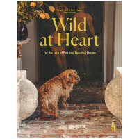 Wild at Heart 狂野的心:至对宠物和美丽家园的爱 英文原版室内设计