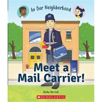 Meet a Mail Carrier! (In Our Neighborhood) 学乐职业规划系列:邮递员 英文原版