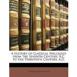 【预订】A History of Classical Philology from the Seventh Centu