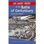 We Were There at the Battle of Gettysburg (【按需印刷】)