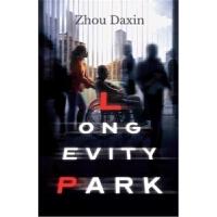 Longevity Park 天黑得很慢 英文版书籍 万寿公园 人口老龄化 老龄社会【上海外文书店】