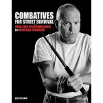 【预订】Combatives for Street Survival: Hard-Core Countermeasur