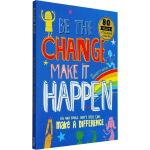 【英文原版】Be The Change Make it Happen: Big and small ways kids