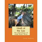 【预订】Noah at the Zoo: The Adventures of Noah Book Three