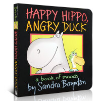 Happy Hippo, Angry Duck: A Book of Moods 纸板书 Sandra Boynton