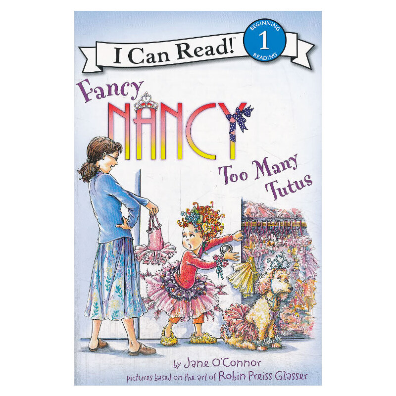Fancy Nancy: Too Many Tutus 漂亮的南希:好多芭蕾舞短裙(I Can Read, Level 1) ISBNISBN9780062083074
