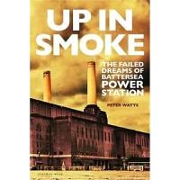 预订Up in Smoke:The Failed Dreams of Battersea Power Station